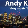 andy k vlog music